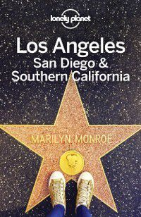 Travel Guide: Lonely Planet Los Angeles, San Diego & Southern California, Andrea Schulte-Peevers, Andrew Bender, Cristian Bonetto, Lonely Planet, Benedict Walker, Jade Bremner, Clifton Wilkinson