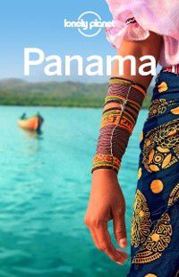 Travel Guide: Lonely Planet Panama, Steve Fallon, Carolyn McCarthy, Lonely Planet