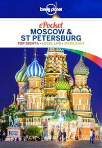 Travel Guide: Lonely Planet Pocket Moscow & St Petersburg, Simon Richmond, Mara Vorhees, Lonely Planet, Regis St Louis, Leonid Ragozin