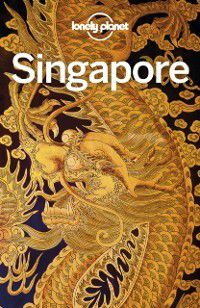 Travel Guide: Lonely Planet Singapore, Lonely Planet, Ria De Jong