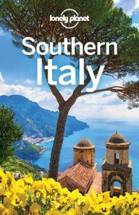 Travel Guide: Lonely Planet Southern Italy, Gregor Clark, Cristian Bonetto, Lonely Planet, Hugh McNaughtan
