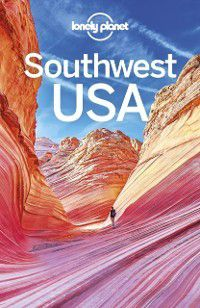Travel Guide: Lonely Planet Southwest USA, Carolyn McCarthy, Christopher Pitts, Lonely Planet, Benedict Walker, Hugh McNaughtan