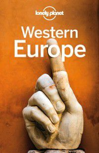 Travel Guide: Lonely Planet Western Europe, Andrea Schulte-Peevers, Gregor Clark, Duncan Garwood, Korina Miller, Oliver Berry, John Noble, Lonely Planet, Kevin Raub, Marc Di Duca, Catherine Le Nevez