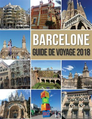 Travel Guides: Barcelone Guide de Voyage 2018, Mobile Library