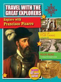 Travel with the Great Explorers: Explore with Francisco Pizarro, Lisa Dalrymple