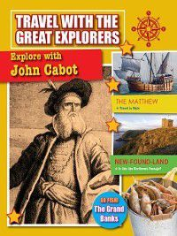 Travel with the Great Explorers: Explore with John Cabot, Cynthia O'Brien