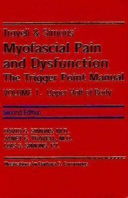 Travell and Simon's Myofascial Pain and Dysfunction: Volumes 1 & 2, Janet G. Travell, David G. Simons