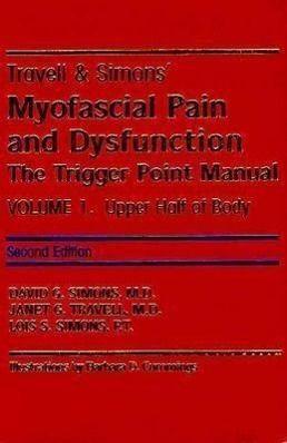 Travell, J: Travell and Simon's Myofascial Pain 1 & 2, Janet G. Travell, David G. Simons