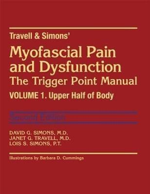 Travell & Simons' Myofascial Pain and Dysfunction: The Trigger Point Manual, David G. Simons, Janet G. Travell, Lois S. Simons