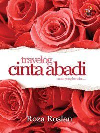 Travelog Cinta Abadi, Roza Roslan