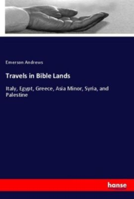 Travels in Bible Lands, Emerson Andrews