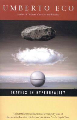 Travels in Hyperreality, Umberto Eco