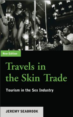Travels in the Skin Trade, Jeremy Seabrook