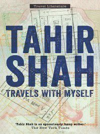 Travels With Myself, Tahir Shah