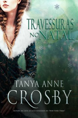 Travessuras no Natal, Tanya Anne Crosby