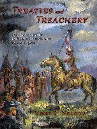 Treaties and Treachery, Kurt R. Nelson