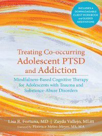 Treating Co-occurring Adolescent PTSD and Addiction, Lisa R. Fortuna, Zayda Vallejo