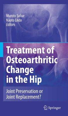 Treatment of Osteoarthritic Change in the Hip