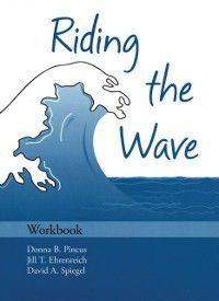 Treatments That Work: Riding the Wave Workbook, David A Spiegel, Donna B Pincus, Jill T Ehrenreich