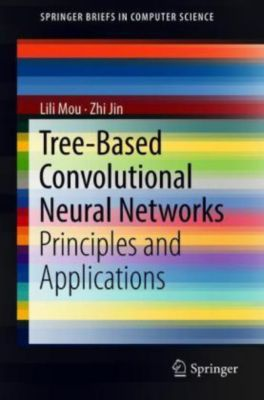 Tree-Based Convolutional Neural Networks, Lili Mou, Zhi Jin