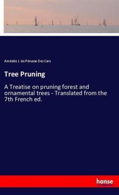Tree Pruning, Amédée J. de Pérusse Des Cars