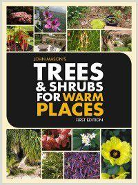 Trees and Shrubs for Warm Places, John Mason
