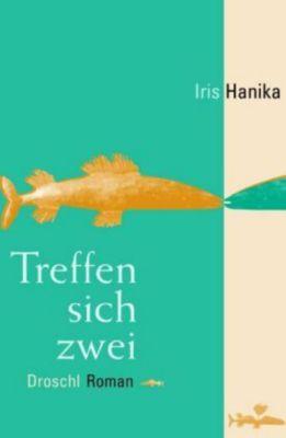 Treffen sich zwei, Iris Hanika