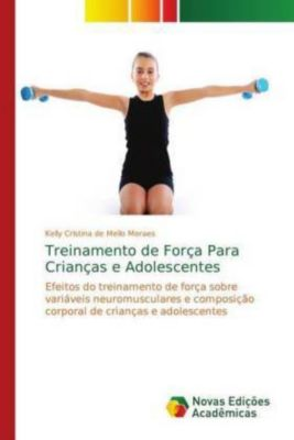 Treinamento de Força Para Crianças e Adolescentes, Kelly Cristina de Mello Moraes