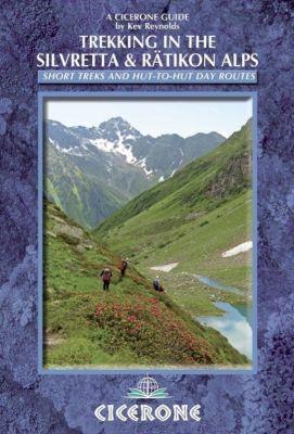 Trekking in the Silvretta and Ratikon Alps, Kev Reynolds