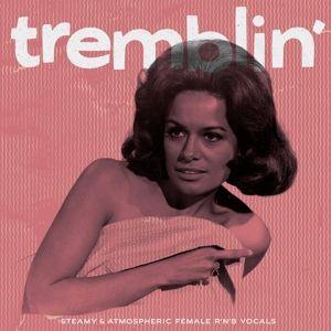 Tremblin' - Steamy & Atmospheric Female R'n'b, Diverse Interpreten