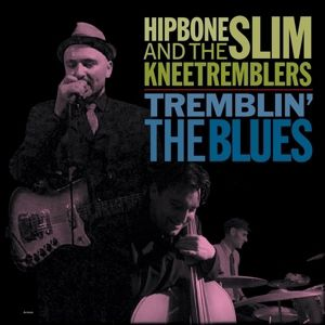 Tremblin' The Blues, Hipbone Slim & The Kneetremblers