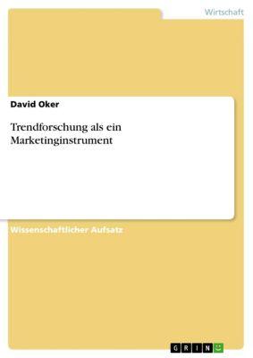 Trendforschung als ein Marketinginstrument, David Oker
