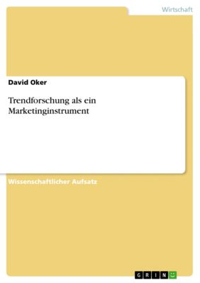 Trendforschung als ein Marketinginstrument, David Oker