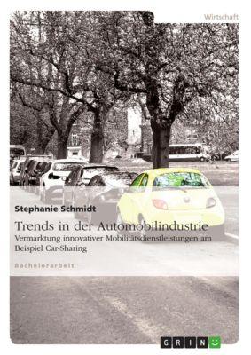 Trends in der Automobilindustrie, Stephanie Schmidt
