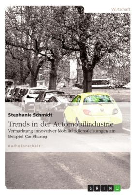 Trends in der Automobilindustrie, Stephanie Schmidt