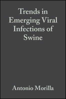 Trends in Emerging Viral Infections of Swine, Jeffrey J. Zimmerman, Antonio Morilla, Kyoung-Jin Yoon