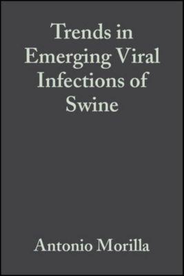 Trends in Emerging Viral Infections of Swine, Jeffrey J. Zimmerman, Antonio Morilla, Kyoung-Jin Yoon
