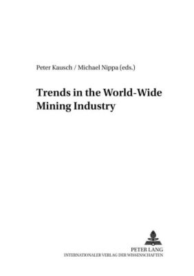Trends in the World-Wide Mining Industry