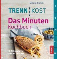 Trennkost - Das Minuten-Kochbuch - Ursula Summ |
