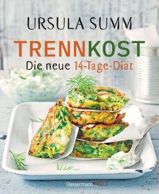 Trennkost - Die neue 14-Tage-Diät - Ursula Summ  