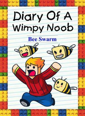 Trevor the Noob: Diary Of A Wimpy Noob: Bee Swarm (Trevor the Noob, #2), Nooby Lee