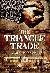Triangle Trade, Geoff Woodland