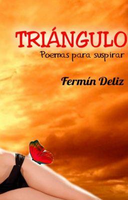 TRIÁNGULO, poemas para suspirar, Fermín Deliz