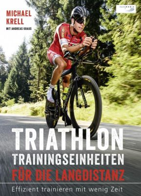 Triathlon Trainingseinheiten für die Langdistanz, Michael Krell
