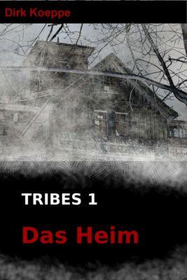 Tribes: Tribes 1: Das Heim, Dirk Koeppe