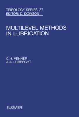 Tribology and Interface Engineering: Multi-Level Methods in Lubrication