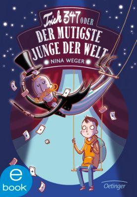 Trick 347 oder Der mutigste Junge der Welt, Nina Weger