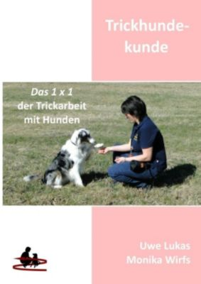 Trickhundekunde, Uwe Lukas, Monika Wirfs