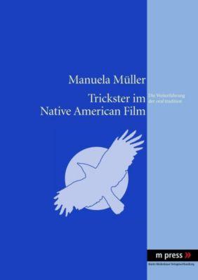 Trickster im Native American Film, Manuela Müller