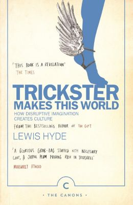 Trickster Makes This World, Lewis Hyde